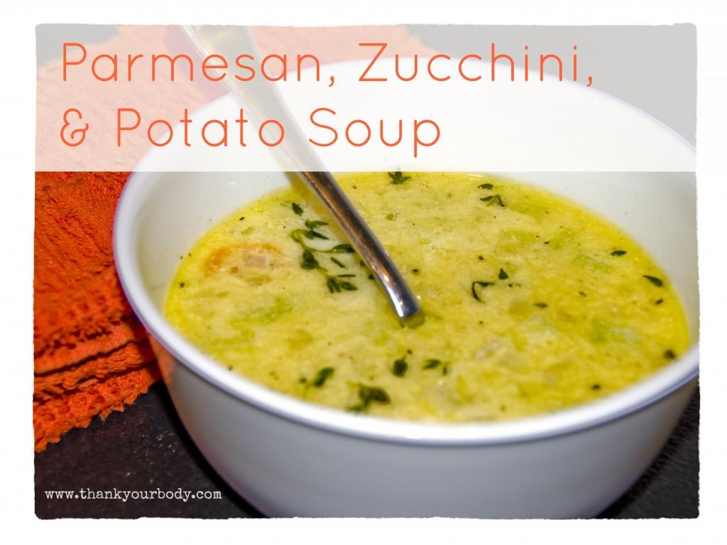 Parmesan, Zucchini, and Potato Soup.
