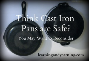 Reconsider your cast iron pans